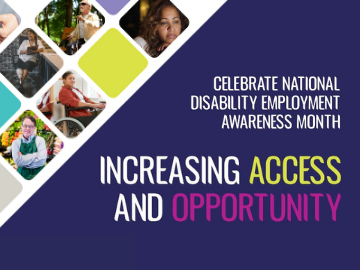 Celebrate National Disability Employment Awareness Month: Increasing Access and Opportunity for All