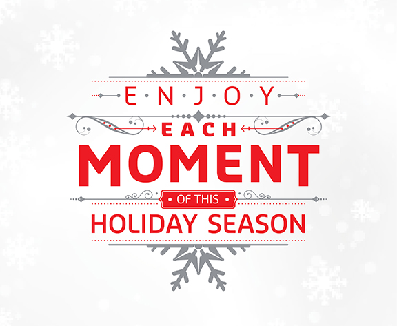 HolidayEcard2014_Static1_Enjoy Each Moment_top_576x473.jpg